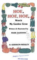 Hoe  Hoe  Hoe  Watch My Garden Grow
