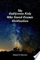 The California Kids Who Saved Cosmic Civilization