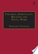 Children  Spirituality  Religion and Social Work