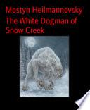The White Dogman of Snow Creek