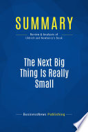 Summary  The Next Big Thing Is Really Small