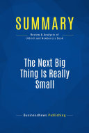 Summary: The Next Big Thing Is Really Small [Pdf/ePub] eBook