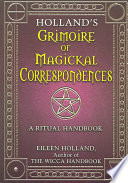 Holland's Grimoire of Magickal Correspondences