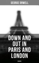 Down and Out in Paris and London: Memoirs [Pdf/ePub] eBook
