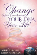 Change Your Encodements  Your DNA  Your Life