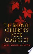 The Beloved Children s Book Classics of Gene Stratton Porter