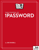Take Control of 1Password  5th Edition