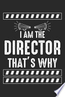 I Am the Director That's Why