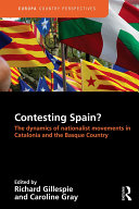 Contesting Spain  The Dynamics of Nationalist Movements in Catalonia and the Basque Country