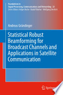 Statistical Robust Beamforming for Broadcast Channels and Applications in Satellite Communication