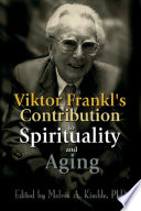 Viktor Frankl S Contribution To Spirituality And Aging