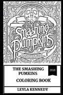The Smashing Pumpkins Coloring Book  Talented Billy Corgan and Alternative Rock Pioneers  Hard Rock Punks and Grunge Style Inspired Adult Coloring Boo