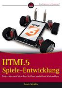 HTML5-Spieleentwicklung: Browsergames und Spiele-Apps für iPhone, ...
