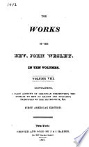 The Works of the Rev  John Wesley  A plain account of Christian perfection  The appeals to men of reason and religion  Principles of the Methodists   c Book