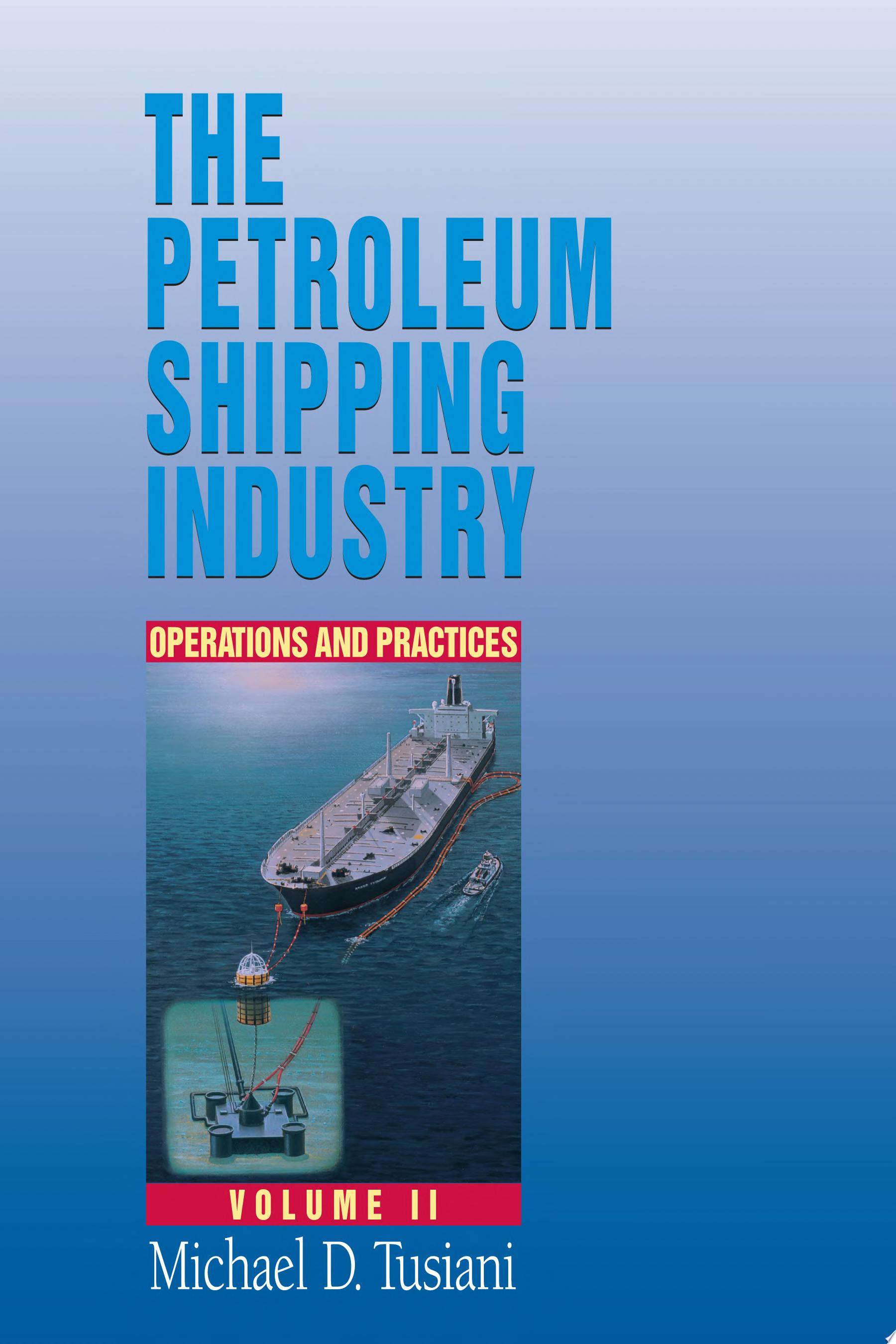 The Petroleum Shipping Industry  Operations and practices