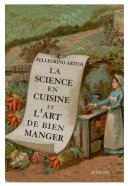 La Science en cuisine et l'art de bien manger Pdf/ePub eBook