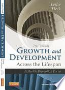 """Growth and Development Across the Lifespan E-Book: A Health Promotion Focus"" by Gloria Leifer, Eve Fleck"