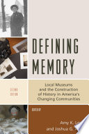 Defining Memory Local Museums And The Construction Of History In America's Changing Communities [Pdf/ePub] eBook