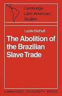 The Abolition of the Brazilian Slave Trade