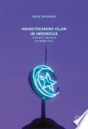 Mainstreaming Islam in Indonesia Book