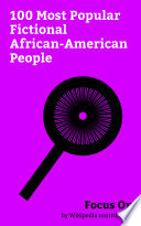 Focus On: 100 Most Popular Fictional African-American People