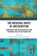 The Medieval Roots of Antisemitism