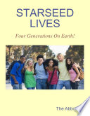 Starseed Lives   Four Generations On Earth