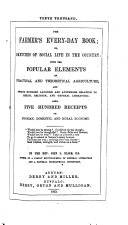 The Farmer s Every day Book  Or  Sketches of Social Life in the Country