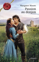 Passion au donjon (Harlequin Les Historiques)