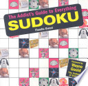 The Addict s Guide to Everything Sudoku
