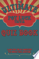 The Ultimate Pot Luck Trivia Quiz Book 2000 Fun Questions With Multi-Choice Answers
