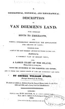 A Geographical, Historical, and Topographical Description of Van Diemen's Land