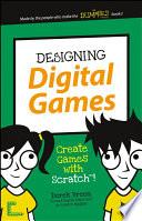 Designing Digital Games