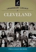 Legendary Locals of Cleveland