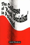 The Collapse of  real Socialism  in Poland
