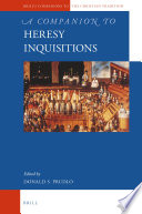 A Companion to Heresy Inquisitions