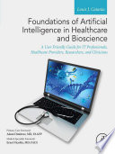 Foundations of Artificial Intelligence in Healthcare and Bioscience Book