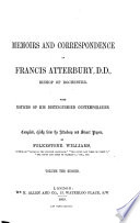 Memoirs and Correspondence of Francis Atterbury     Compiled  chiefly from the Atterbury and Stuart papers  by F  Williams Book PDF