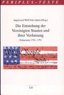 Die Entstehung der Vereinigten Staaten und ihrer Verfassung