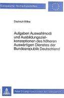 Aufgaben Auswahlmodi Und Ausbildungszielkonzeptionen Des H Heren Ausw Rtigen Dienstes Der Bundesrepublik Deutschland