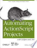Automating ActionScript Projects with Eclipse and Ant