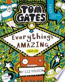 Tom Gates 3  Everything s Amazing  sort of
