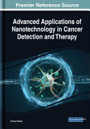 Advanced Applications of Nanotechnology in Cancer Detection and Therapy Book