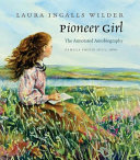Pioneer girl: the annotated autobiography