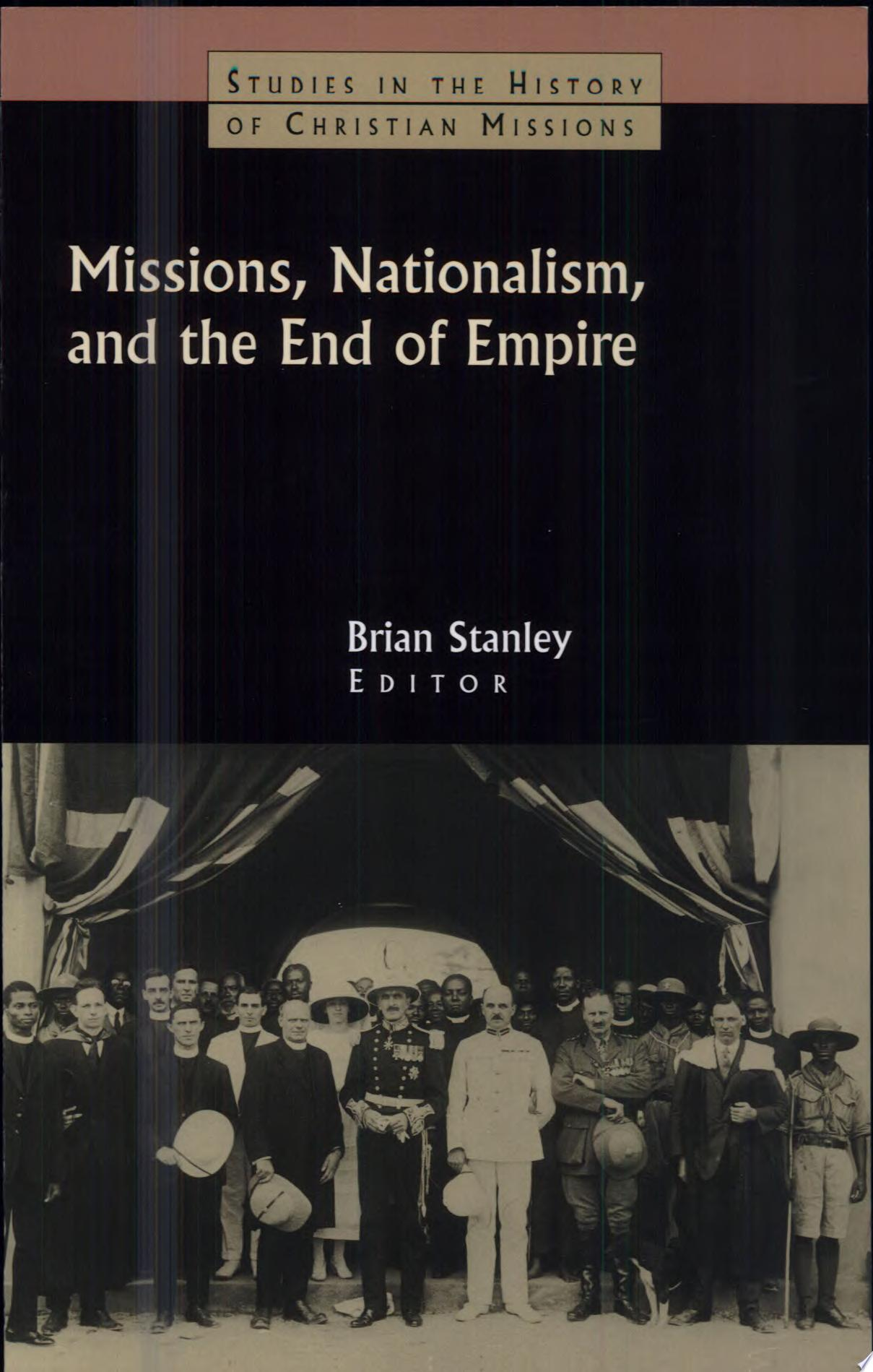 Missions  Nationalism and the End of Empire