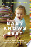 Baby Knows Best  : Raising a Confident and Resourceful Child, the RIE Way