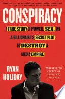 Conspiracy: Peter Thiel, Hulk Hogan, Gawker, And The Anatomy ...