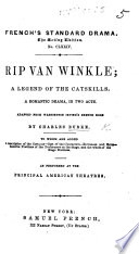 Rip van Winkle  a legend of the Catskills  A romantic drama  in two acts  Adapted from Washington Irving s Sketch Book by C  Burke