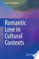 Romantic Love in Cultural Contexts
