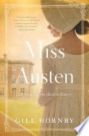 """""""Miss Austen: A Novel"""" by Gill Hornby"""